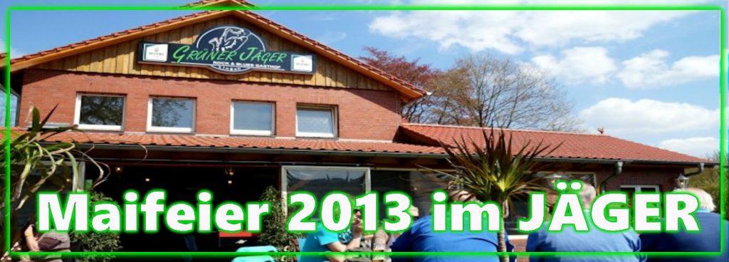 Grüner Jäger Maifeier 2013